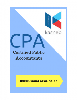 Certified Public Accountants -CPA All Kasneb CPA Notes CPA Past papers Kasneb CPA Revision