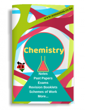 Chemistry Kenya KCSE Notes exams revision mocks books schemes of work lesson plans examination download chemistry pdf somasasa