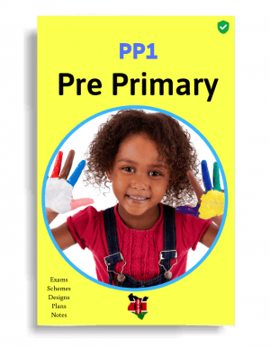 PP1 Pre Primary Exams, Schemes of work, CBC Design materials KICD Notes in Kenya on Somasasa